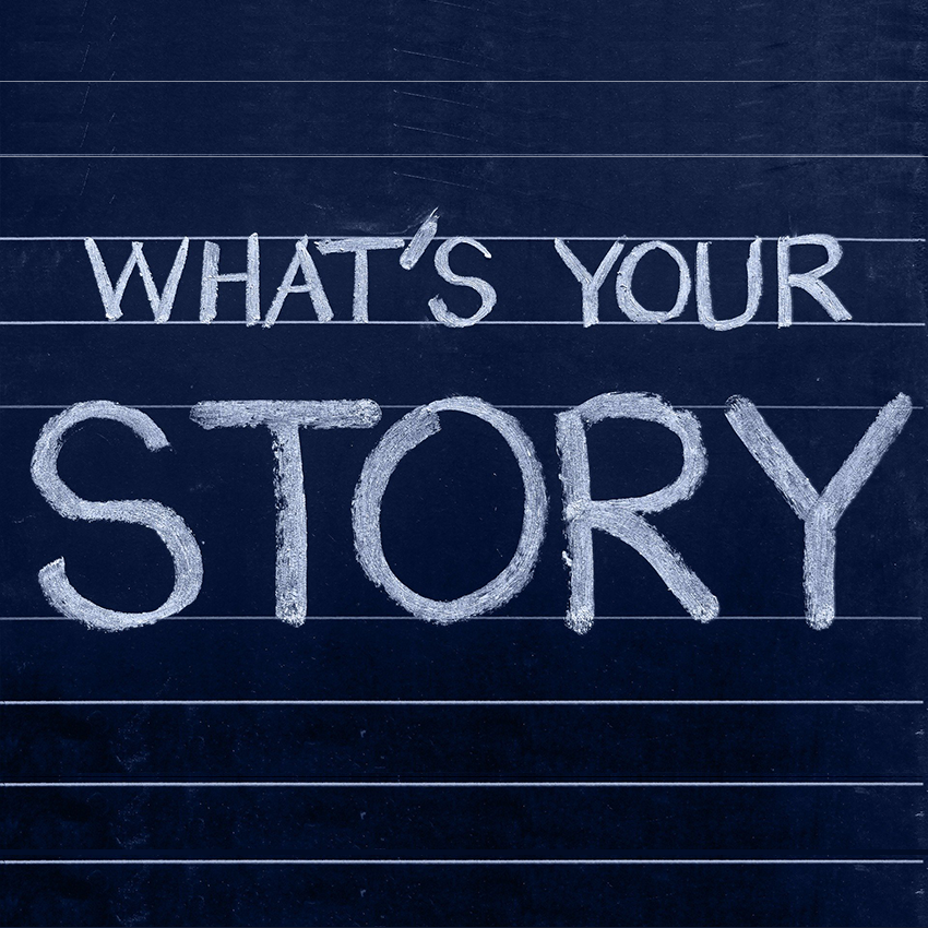'What's Your Story' written on a chalkboard